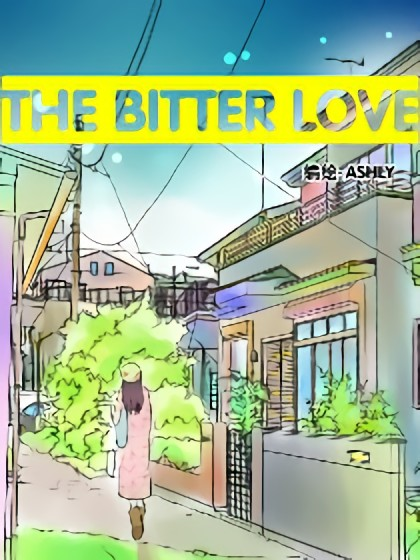 THE BITTER LOVE